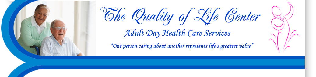Quality of Life Center -Adult Day Care and Health Center